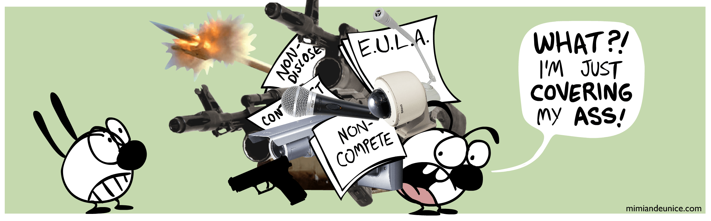 """(Comic) Mimi looks scared seeing Eunice carrying an enormous pile of contract forms, cameras, microphones, and weapons (including rockets going off). Eunice says, """"What?! I'm just covering my ass!"""""""